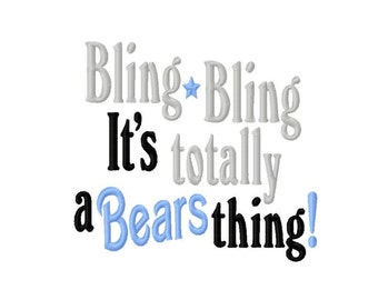 Bling Bling, It's totally a Bears thing - Machine Embroidery Design - 8 Sizes
