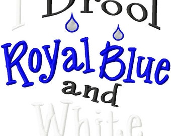 I Drool Royal Blue and White - Machine Embroidery Design - 6 Sizes