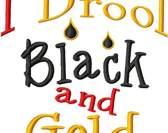 I Drool Black and Gold - Machine Embroidery Design - 6 Sizes