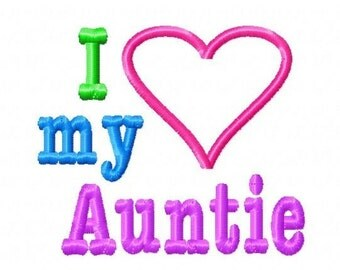 I Love my Auntie - Heart Applique - Machine Embroidery Design - 8 Sizes