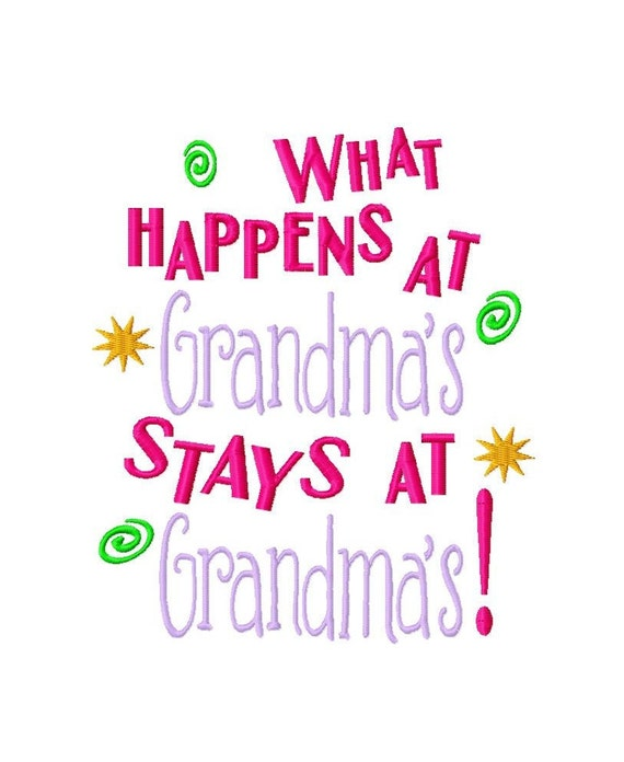 What Happens at Grandma's Stays at Grandma's - Machine Embroidery Design - 8 Sizes