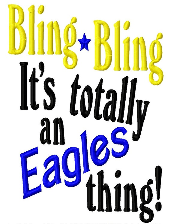 Bling Bling, It's totally an Eagles thing - Machine Embroidery Design - 8 Sizes
