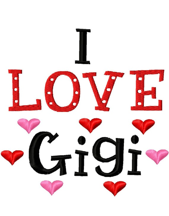 I LOVE Gigi - Machine Embroidery Design - 8 Sizes