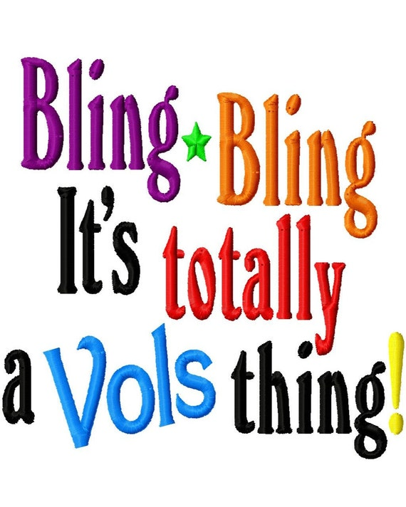 Bling Bling, It's totally a Vols thing - Machine Embroidery Design - 8 Sizes