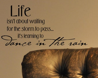 "Extra Large Inspirational Wall Sticker - Life isn't about waiting for the storm to pass it's learning to dance 46""w x 22""h 3L002"
