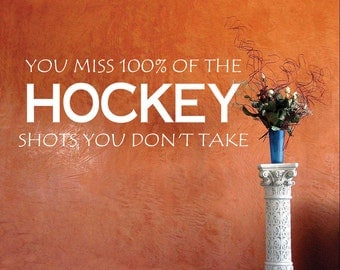 "Wall Words ""You Miss 100% of the Hockey Shots You Don't Take"" Vinyl Decal Sticker For Wall 23""w x 8.8""t HBS005TVW"