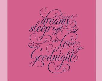 "Nursery Wall Sentiment ""Sweet Dreams Sleep Tight We Love You Goodnight"" LARGE 23""w x 26""tall PKGFAC032"