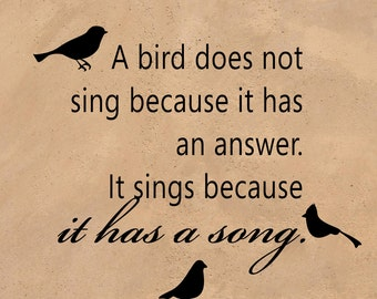 "A bird...Sings Because It Has a Song - Inspirational Vinyl Decal Sticker For Smooth Surface Large 22""w x 20""t  TV"