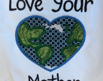 Love Your Mother - Applique T shirt or Onesie - Infant or Toddler