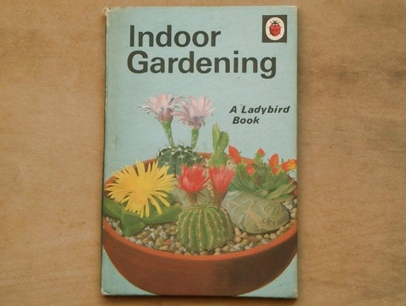 Ladybird book with matt boards Indoor Gardening by J. Griffin-King illustrated by B. H. Robinson