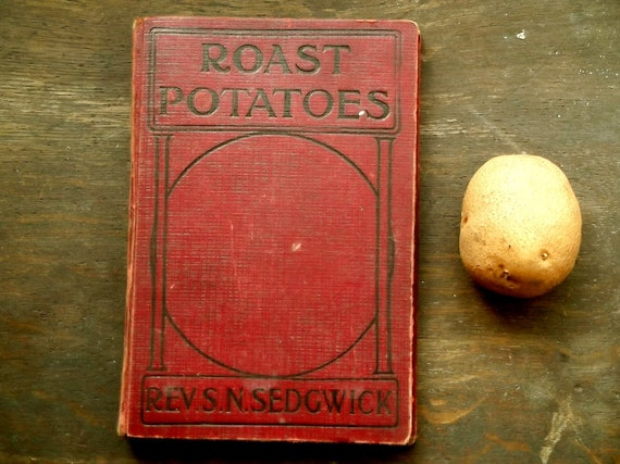 1920s temperance story Roast Potatoes by Rev. S. N. Sedgwick
