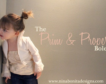 The Prim and Proper Bolero, PDF Sewing Pattern, Sizes Newborn to Toddlers to Girls 14, Instant Download Tutorial