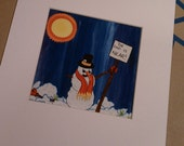 """Melting Snowman """"My Life is Fleeting""""  Reproduction Matted to 8x10 Print"""