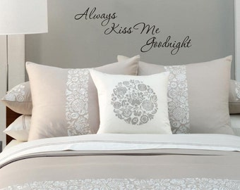 Always Kiss Me Goodnight removable wall decal