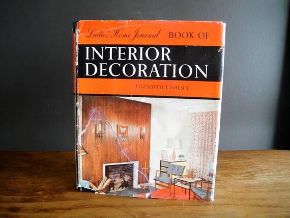 Interior Decorating Book, 1959 Ladie's Home Journal Book of Interior Decoration by Elizabeth Halsey, Mid Century Modern Style