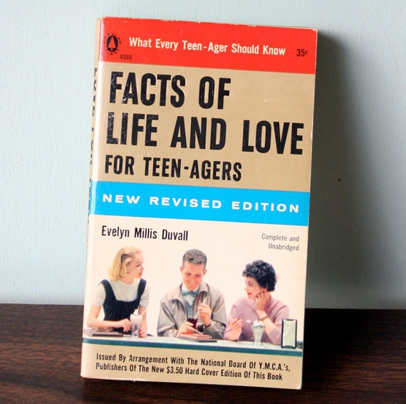 1957 Facts of Life and Love for Teen-agers by Evelyn Millis Duvall