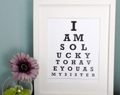 ETSY - I am so lucky to have you as my sister - Eye Chart Print