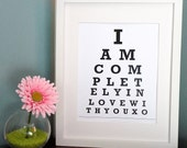 ETSY - I am completely in love with you xo - Eye Chart Print ( Personalized Message )