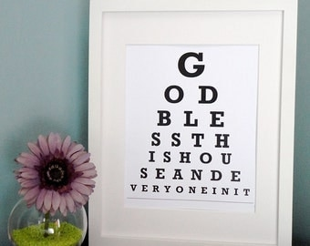 ETSY - God bless this house and everyone in it - Eye Chart Print