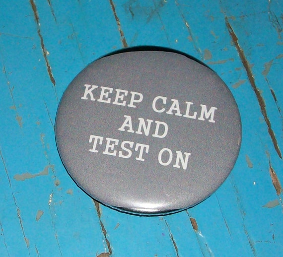 Keep Calm and Test On - Portal 1 and 2 - Pin Back Button