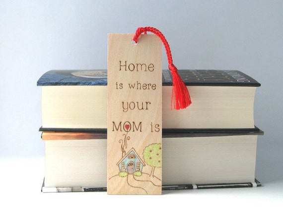 Mom Wood bookmark - Hand Pyrography - Home is where your Mom is