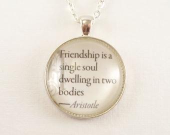 Friendship is a Single Soul Dwelling in Two Bodies, Aristotle, Inspirational Quote Friendship Necklace