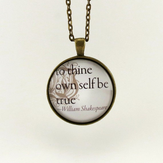 To Thine Own Self Be True, William Shakespeare Quote Necklace, Inspirational Quote Necklace