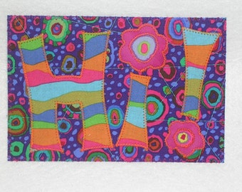 HI Fabric Quilted Appliqued Postcard Birthday Mom Dad Child  A fun way to say HI 4x6 fabric postcard