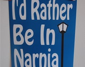 I'd Rather Be in Narnia 8x10 Print Blue and White