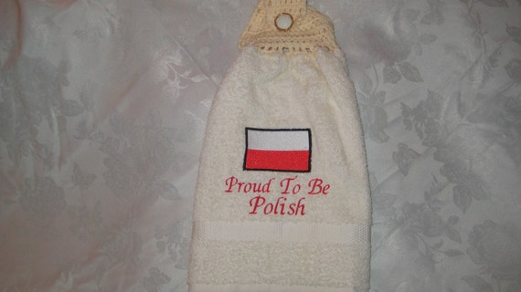 "Kitchen Towel - Polish flag ""Proud To Be Polish"" - Embroidered crochet topped hand towel (Free USA Shipping)"