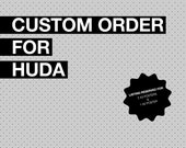 Reserved Listing: Custom Order for Huda