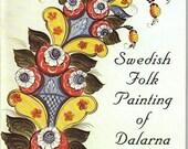 Swedish Folk Painting of Dalarna--Complete History--How to do it-