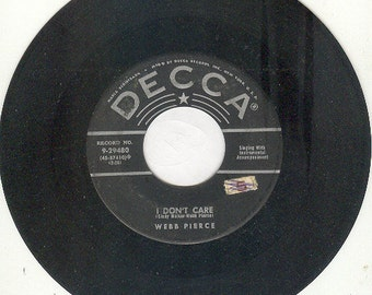 "Webb Pierce 45rpm ""I Don't Care"" b/w ""Your Good For Nothing Heart"""