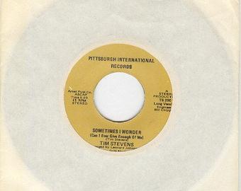 Tim Stevens 45 rpm Sometimes I Wonder