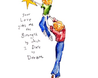 Mothers Day Art Print Your Love Gives Me the Strength by Which I Dare to Dream - Mother and Child  Art Print  Watercolor 8x10