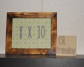 8X10 Picture Frame, burnt pine with a clear coat