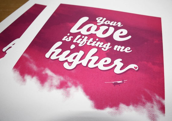Your Love Is Lifting Me Higher - Typography Halftone Screen Print