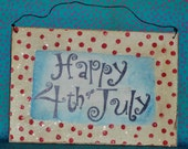Wooden sign, Fourth of July, distressed