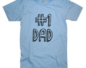 Mens Fathers Number One Dad T Shirt - American Apparel Tshirt - XS S M L Xl and Xxl (19 Color Options)