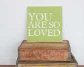 You are so loved handpainted sign