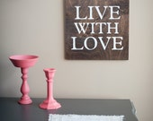 Live with Love handpainted sign