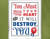 You Must Follow Your Heart 8x10 Inspirational Print