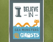 I Believe in Sea Monsters & Ghosts
