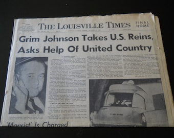 "The Louisville Times, November 23, 1963, headline ""Grim Johnson Takes U.S. Reins"" after President Kennedy's death"