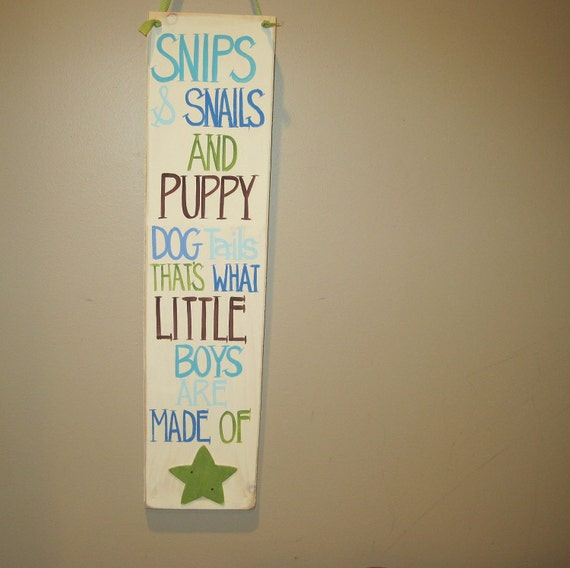 Snips & snails and puppy dog tails that's what little boys are made of (special order-Djrianna)
