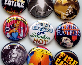 """FIRE EATER Eating Breathing Sideshow 9 Pinback 1"""" Buttons Badges Pins"""