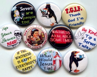 "SERVER WAITER WAITRESS 10  Pinback 1"" Buttons Badges Pins"
