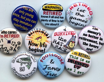 "RETIRED Retirement Retire 10 Hand Pressed Pinback 1"" Buttons Badges Pins"