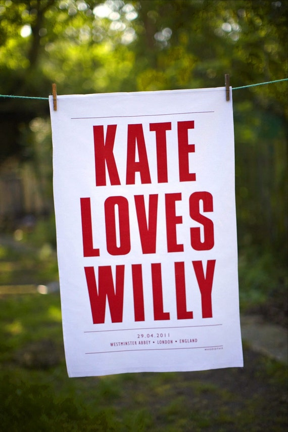 Kate loves Willy - Royal wedding commemorative tea towel