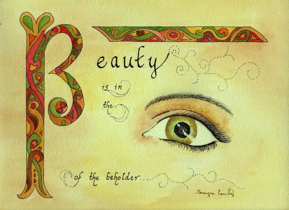 Beauty is in the eye of the beholder ORIGINAL Watercolor and Ink Painting by artist Tamyra Crossley.
